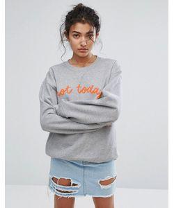 Adolescent Clothing | Свитшот С Принтом Not Today