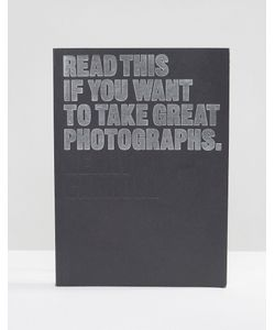 Books | Книга Read This If You Want To Take Great Photographs
