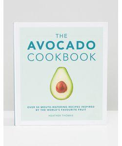 Books | Книга The Avocado Cookbook Мульти