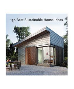 HARPERCOLLINS | 150 Best Sustainable House Ideas