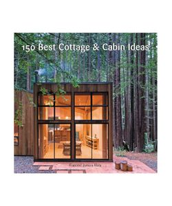 HARPERCOLLINS | 150 Best Cottage And Cabin Ideas
