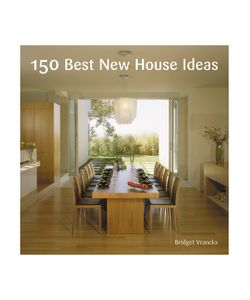 HARPERCOLLINS | 150 Best New House Ideas