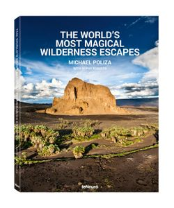TeNeues | The Worlds Most Magical Wilderness Escapes