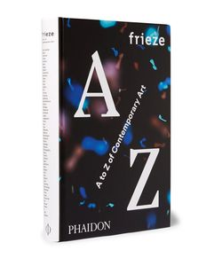 Phaidon | Frieze A To Z Of Contemporary Art Hardcover Book