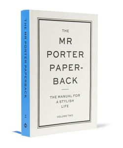 The Mr Porter Paperback | The Manual For A Stylish Life Volume Two Paperback Book White