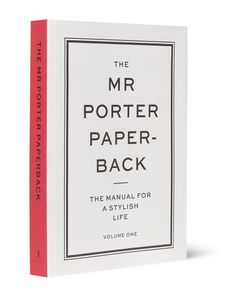 The Mr Porter Paperback | The Manual For A Stylish Life Volume One Paperback Book White