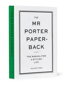 The Mr Porter Paperback | The Manual For A Stylish Life