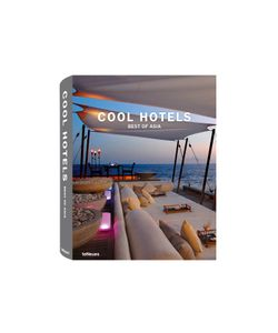 TeNeues | Cool Hotels Best Of Asia By Martin Nicholas Kunz Gr. One