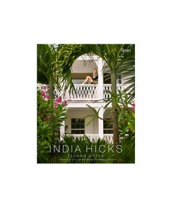Rizzoli | Island Style Book By India Hicks Gr. One