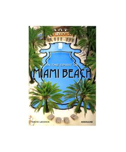 Assouline | In The Spirit Of Miami Beach By David Leddick Gr. One