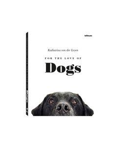 TeNeues | For The Love Of Dogs By Katharina Von Der Leyen Gr. One Size