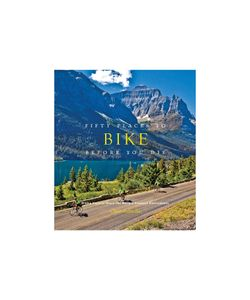 Abrams | Fifty Places To Bike Before You Die Book By Chris Santella Gr. One Size